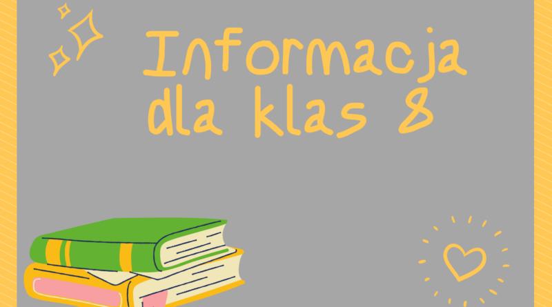 Ważne informacje dla uczniów klas 8 oraz ich rodziców